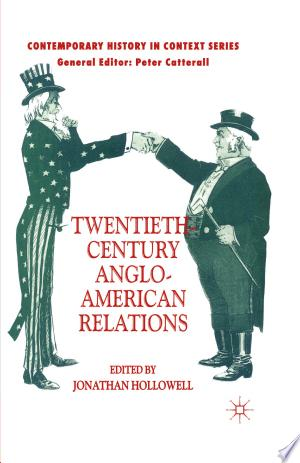 Download Twentieth-Century Anglo-American Relations Free Books - Dlebooks.net