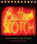 Butter & Scotch:Recipes from Brooklyn's Favorite Bar and Bakery