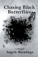 Chasing Black Butterflies Book