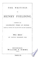 The Writings of Henry Fielding Comprising His Celebrated Works of Fiction  Carefully Revised and Collated with the Best Authorities   with a Memoir by David Herbert