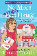 No More Horrible Dates  High Tea Book 3