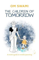 The Children of Tomorrow  A Monks  Guide to Mindful Parenting