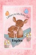 Hayden Letters to My Baby Girl