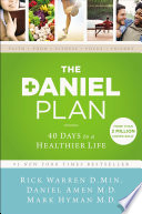 """The Daniel Plan: 40 Days to a Healthier Life"" by Rick Warren, Dr. Daniel Amen, Dr. Mark Hyman"