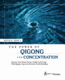 The Power Of Qigong For Concentration DVD and Book   Increase Your Mental Power  Energy And Health With Qigong  Breathing and Meditation
