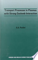 Transport Processes in Plasmas with Strong Coulomb Interactions