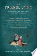 """""""In Translation: Translators on Their Work and What It Means"""" by Esther Allen, Susan Bernofsky"""