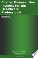 Coeliac Disease  New Insights for the Healthcare Professional  2013 Edition Book