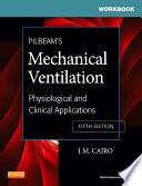 Workbook for Pilbeam s Mechanical Ventilation   E Book