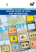 Making Sense of Data and Information
