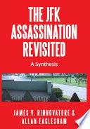 THE JFK ASSASSINATION REVISITED