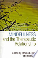 """""""Mindfulness and the Therapeutic Relationship"""" by Steven F. Hick, Thomas Bien, Zindel V. Segal"""
