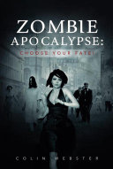 Zombie Apocalypse: Choose Your Fate! Pdf/ePub eBook