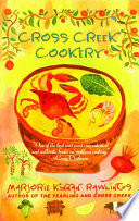 """Cross Creek Cookery"" by Marjorie Kinnan Rawlings"