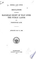 Regulations Concerning Railroad Right of Way Over the Public Lands and Forfeiture Acts