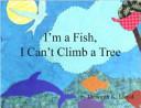 I m a Fish  I Can t Climb a Tree