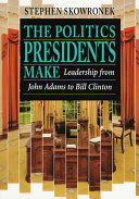 The Politics Presidents Make