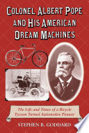 Colonel Albert Pope and His American Dream Machines