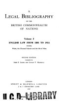 A Legal Bibliography of the British Commonwealth of Nations  English law from 1801 to 1954  including Wales  the Channel Islands and the Island of Man  2nd ed