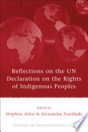Reflections On The Un Declaration On The Rights Of Indigenous Peoples