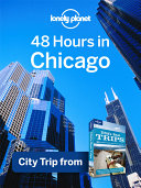 Lonely Planet 48 Hours in Chicago