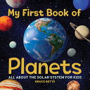 My First Book of Planets  All about the Solar System for Kids