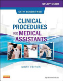 Study Guide for Clinical Procedures for Medical Assistants Pageburst E book on Kno