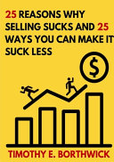 25 Reasons Why Selling Sucks And 25 Ways You Can Make It Suck Less Book PDF