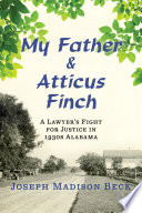 My Father and Atticus Finch  A Lawyer s Fight for Justice in 1930s Alabama