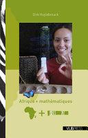 Afrique et Mathématiques. Ethnomathématique en Afrique noire, depuis le temps de la colonie jusqu'à la plus ancienne découverte mathématique : le b[aton d'Ishango.