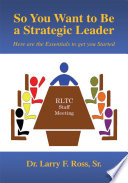 So You Want To Be A Strategic Leader Book PDF