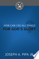 How Can I Do All Things for God's Glory?