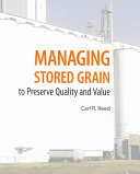 Managing Stored Grain to Preserve Quality and Value Book