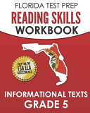 Florida Test Prep Reading Skills Workbook Informational Texts Grade 5 Preparation For The Florida Standards Assessment Fsa