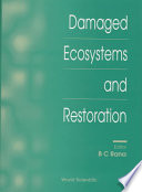 Damaged Ecosystems and Restoration