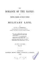 The romance of the ranks  or  Anecdotes  episodes  and social incidents of military life