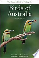 The Complete Guide to Finding the Birds of Australia