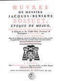 Oeuvres de Messire Jacques-Bénigne Bossuet, évêque de Meaux, ...
