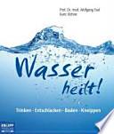 Wasser heilt!