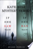 A Kate Wise Mystery Bundle  If She Saw   2  and If She Ran   3