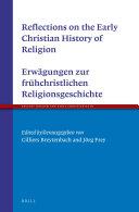 Reflections on the Early Christian History of Religion - Erwägungen zur frühchristlichen Religionsgeschichte