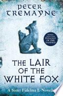 The Lair of the White Fox  A Sister Fidelma e novella  Book PDF