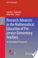 Research Advances in the Mathematical Education of Pre service Elementary Teachers
