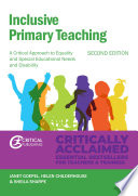 """Inclusive Primary Teaching: A critical approach to equality and special educational needs and disability"" by Janet Goepel, Helen Childerhouse, Sheila Sharpe"