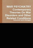 War Psychiatry Contemporary Theories On War Disorders And Other Related Conditions