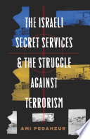 The Israeli Secret Services And The Struggle Against Terrorism Book PDF