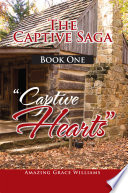 "The Captive Saga Book One - ''Captive Hearts"""