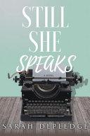 Still She Speaks