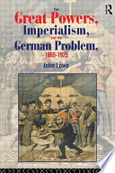 The Great Powers, Imperialism, and the German Problem, 1865-1925