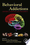 """Behavioral Addictions: Criteria, Evidence, and Treatment"" by Kenneth Paul Rosenberg, MD, Laura Curtiss Feder, PsyD"